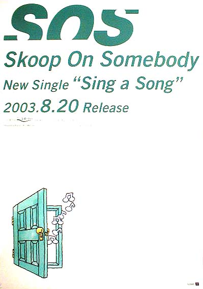 Skoop On Somebody 「Sing a Song」のポスター