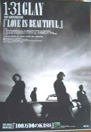 GLAY 「LOVE IS BEAUTIFUL」のポスター